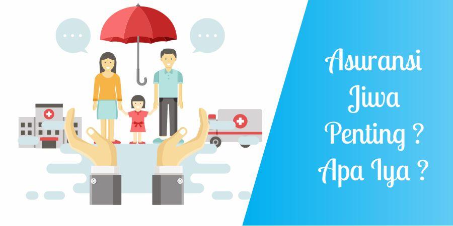 Tips Asuransi - Memilih Asuransi Jiwa Terbaik